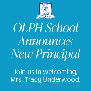 Graphic announcing Tracy Underwood as OLPH principal, 2021.